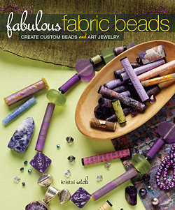 Fabulous Fabric Beads by Kristal Wick